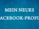 mein neues Facebook-Profil